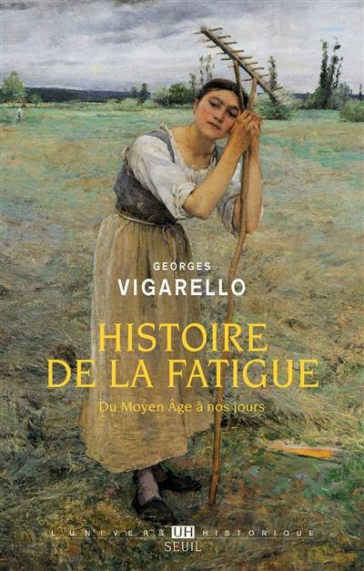 Histoire de la fatigue, du Moyen-Age à nos jours