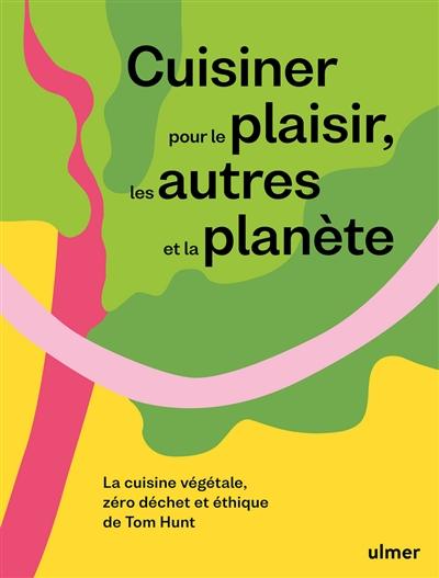 Cuisiner pour le plaisir, les autres et la planète